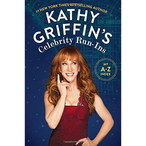 Kathy Griffin's Celebrity Run-Ins: My A-Z Index Book - National Comedy Center