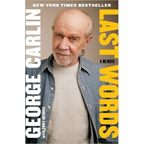 Last Words by George Carlin with Tony Hendra - National Comedy Center