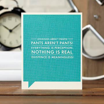 Leggings Aren't Pants Card - National Comedy Center