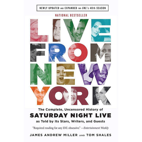 Live From New York: The Complete, Uncensored History of Saturday Night Live as Told by Its Stars, Writers, and Guests Book - National Comedy Center