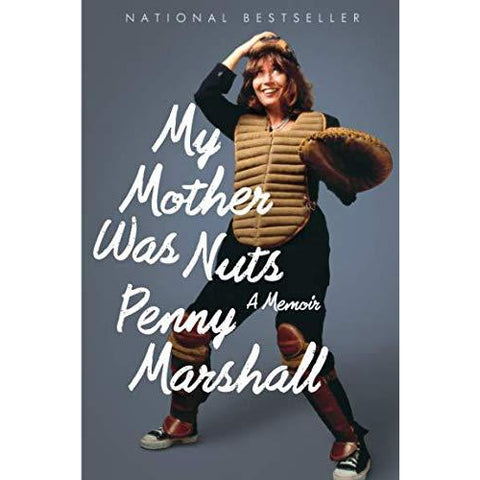 My Mother Was Nuts Book by Penny Marshall - National Comedy Center