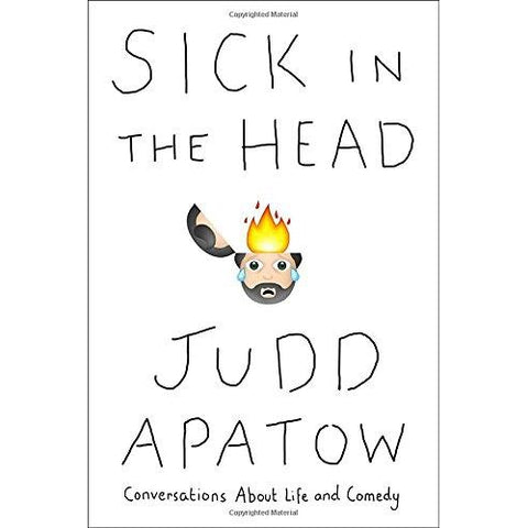 Sick in the Head: Conversations About Life and Comedy by Judd Apatow - National Comedy Center