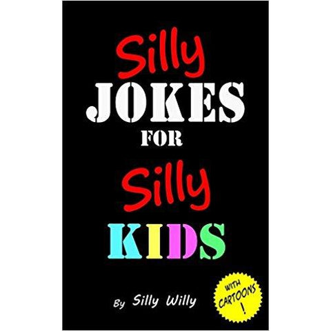 Silly Jokes for Silly Kids by Silly Willy - National Comedy Center