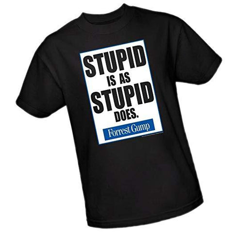 Stupid Is As Stupid Does T-Shirt - National Comedy Center