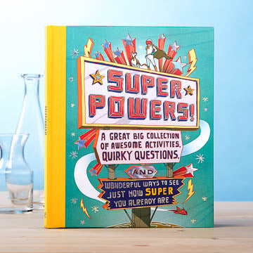 Superpowers! A Great Big Collection of Awesome Activities, Quirky Questions, and Wonderful Ways to See Just How Super You Already Are - National Comedy Center