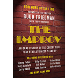 The Improv: An Oral History of the Club that Revolutionized Stand-Up by Budd Friedman with Tripp Whetsell - National Comedy Center