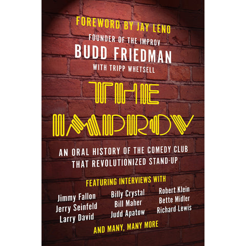 The Improv: An Oral History of the Club that Revolutionized Stand-Up Book - National Comedy Center