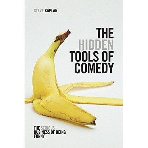 The Hidden Tools of Comedy: The Serious Business of Being Funny Book