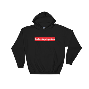 Ladies is pimps too Hoodie