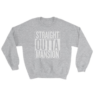 Straight Outta Mansion - Sweatshirt