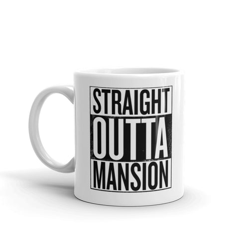 Straight outta Mansion- Mug