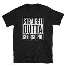 Straight Outta Georgopol - Unisex T-Shirt