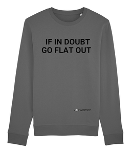 IF IN DOUBT GO FLAT OUT Voxwomen Sweatshirt