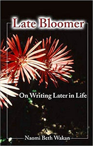 Late Bloomer: On Writing Later in Life