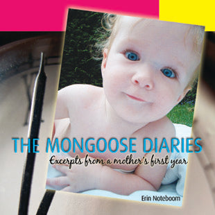 The Mongoose Diaries: Excerpts from a mother's first year
