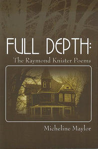 Full depth: the Raymond Knister poems