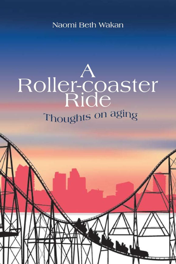 A Roller-coaster Ride: Thoughts on Aging