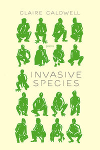 Book Cover: Invasive Species, Claire Caldwell
