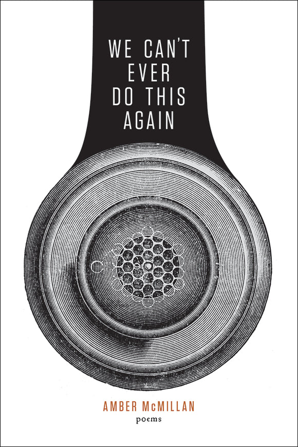 Book Cover: We Can't Ever Do This Again, Amber McMillan