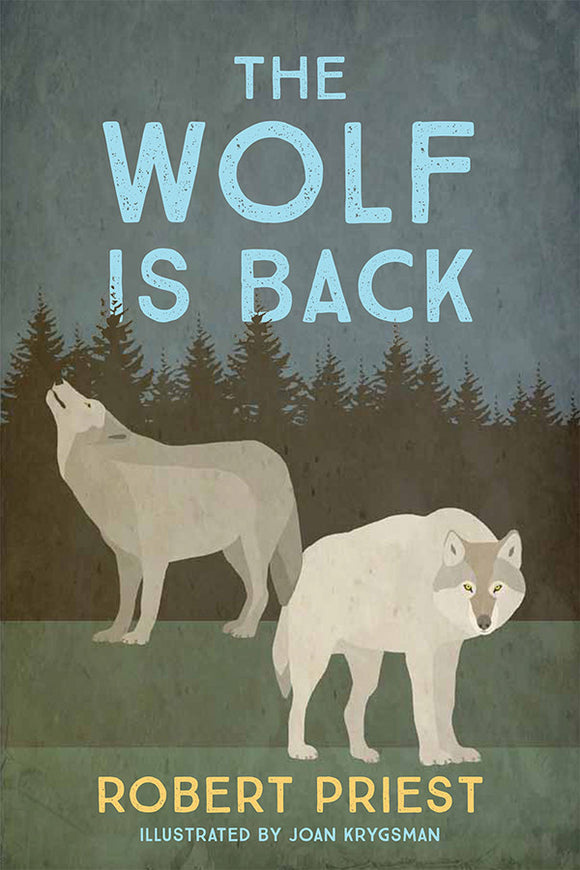 Book Cover: The Wolf is Back, Robert Priest, illustrated by Joan Krygsman