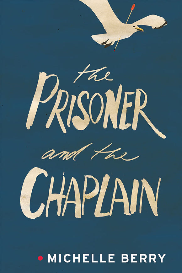 Book Cover: The Prisoner and the Chaplain, Michelle Berry