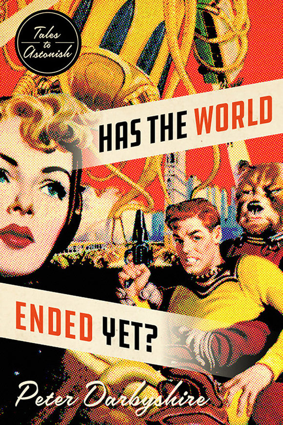Book Cover: Has the World Ended Yet?: Stories, Peter Darbyshire