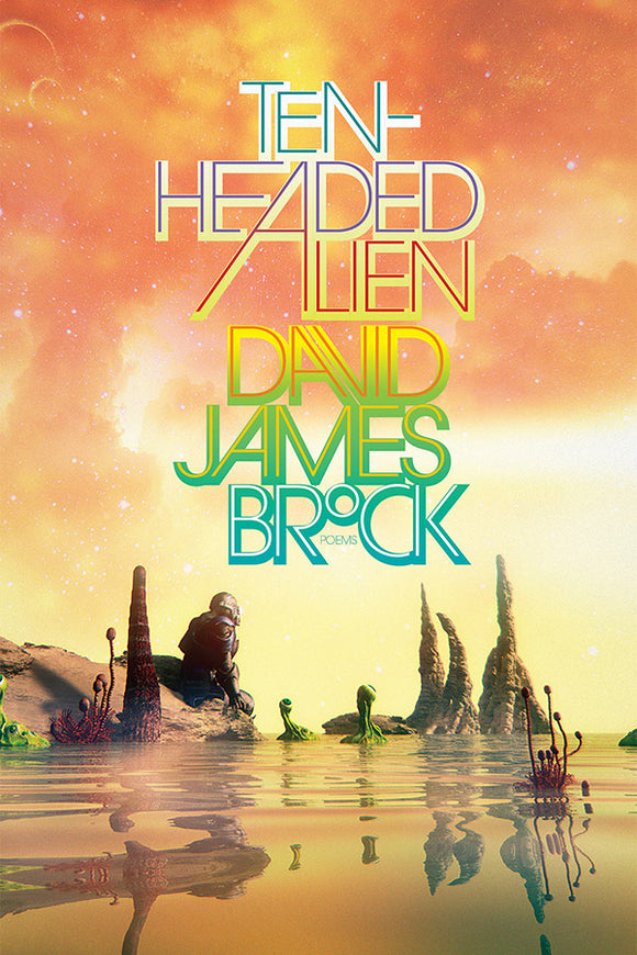 Book Cover: Ten-Headed Alien, David James Brock