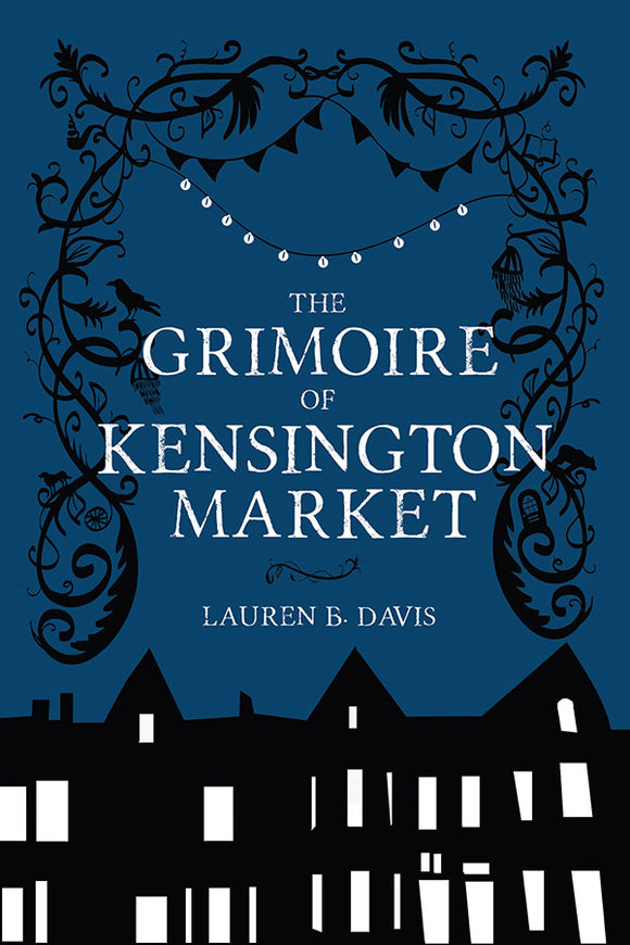 Book Cover: The Grimoire of Kensington Market, Lauren B. Davis