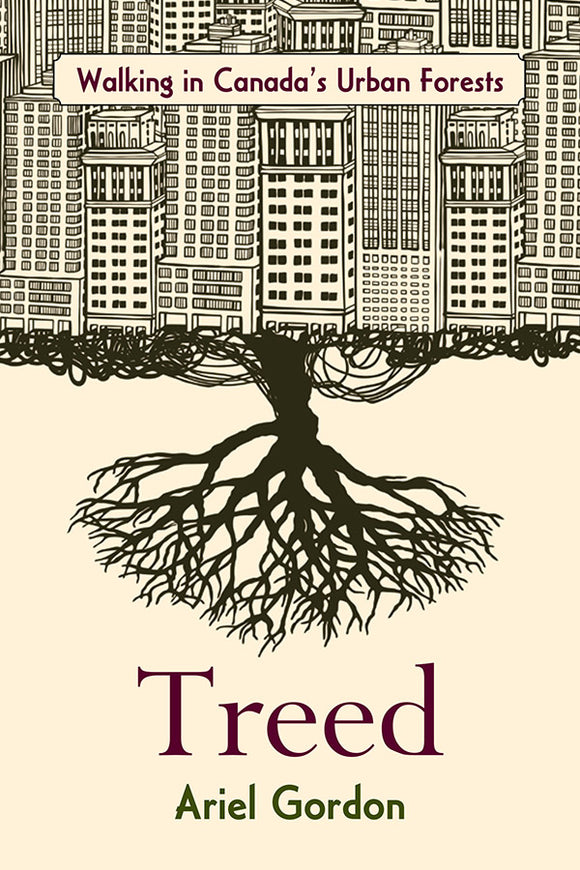 Book Cover: Treed: Walking in Canada's Urban Forests, Ariel Gordon