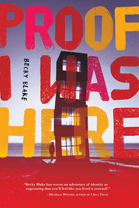 Book Cover: Proof I Was Here, Becky Blake