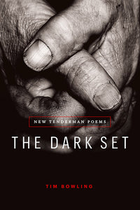 Book Cover: The Dark Set: New Tenderman Poems, Tim Bowling