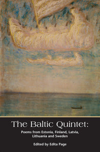 The Baltic Quintet: Poems from Estonia, Finland, Latvia, Lithuania and Sweden