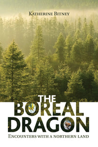 The Boreal Dragon: Encounters with a northern land