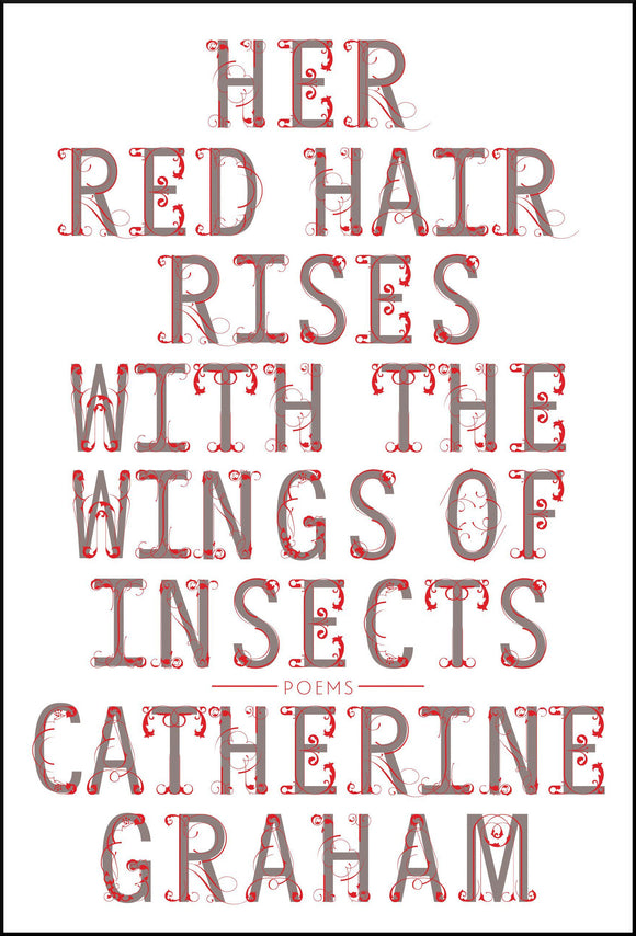 Book cover: Her Red Hair Rises with the Wings of Insects, Catherine Graham