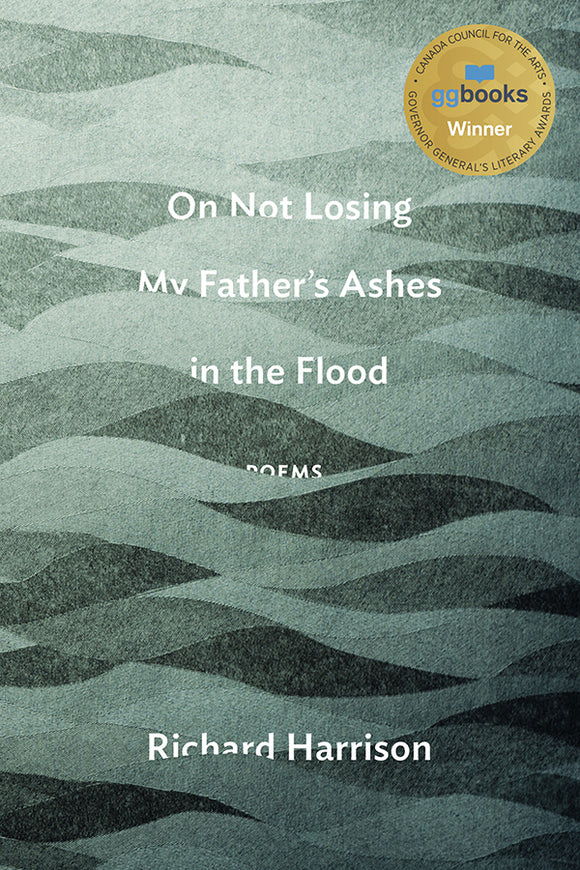 Book Cover: On Not Losing My Father's Ashes in the Flood, Richard Harrison