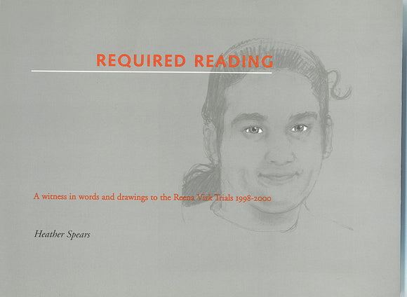 Required Reading: A witness in words and drawing to the Reena Virk Trials 1998–2000