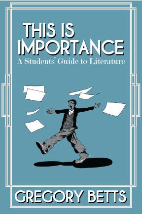 This is Importance: A Students' Guide to Literature