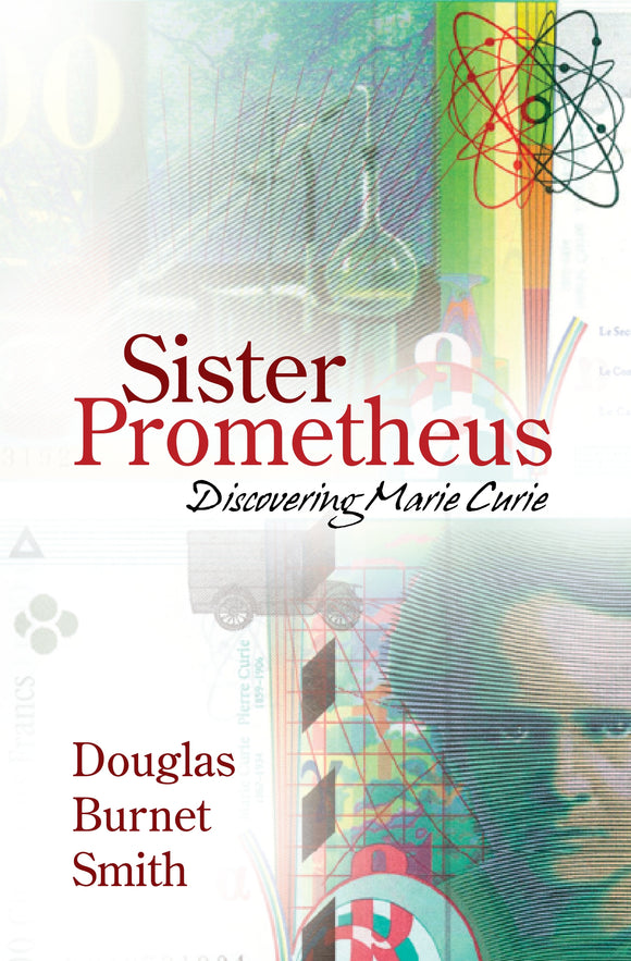 Sister Prometheus: Discovering Marie Curie