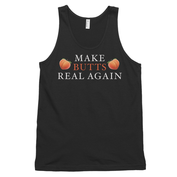 Make Butts Real Again Tank Top