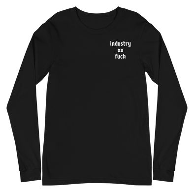 Industry As F*** Long Sleeve