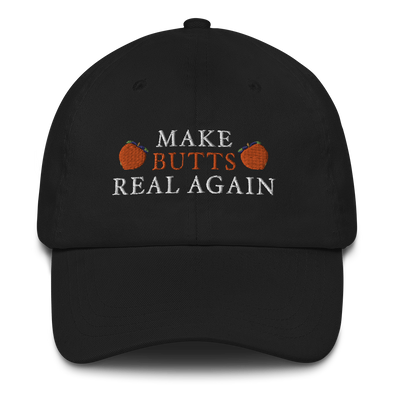 Make Butts Real Again Dad Hat v2