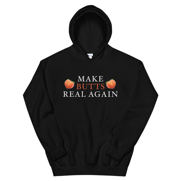 Makes Butts Real Again Hoodie