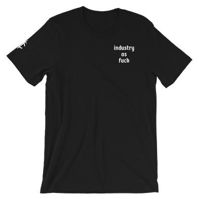 industry as f*** T-Shirt