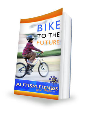 Autism Fitness Bike to the Future E-Book