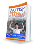 Autism Fitness in MY Classroom E-Book