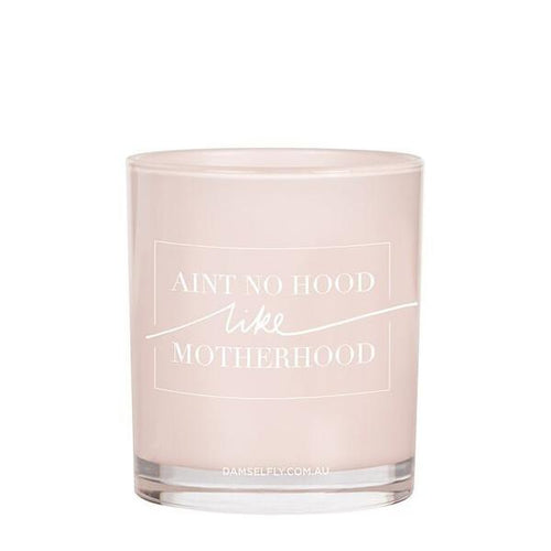 Ain't No Hood Like Motherhood Candle 300g