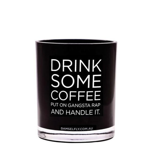 Drink Some Coffee Candle 300g