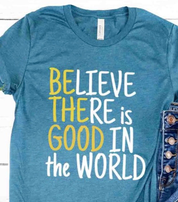 """Be the Good"" Tee in Teal"