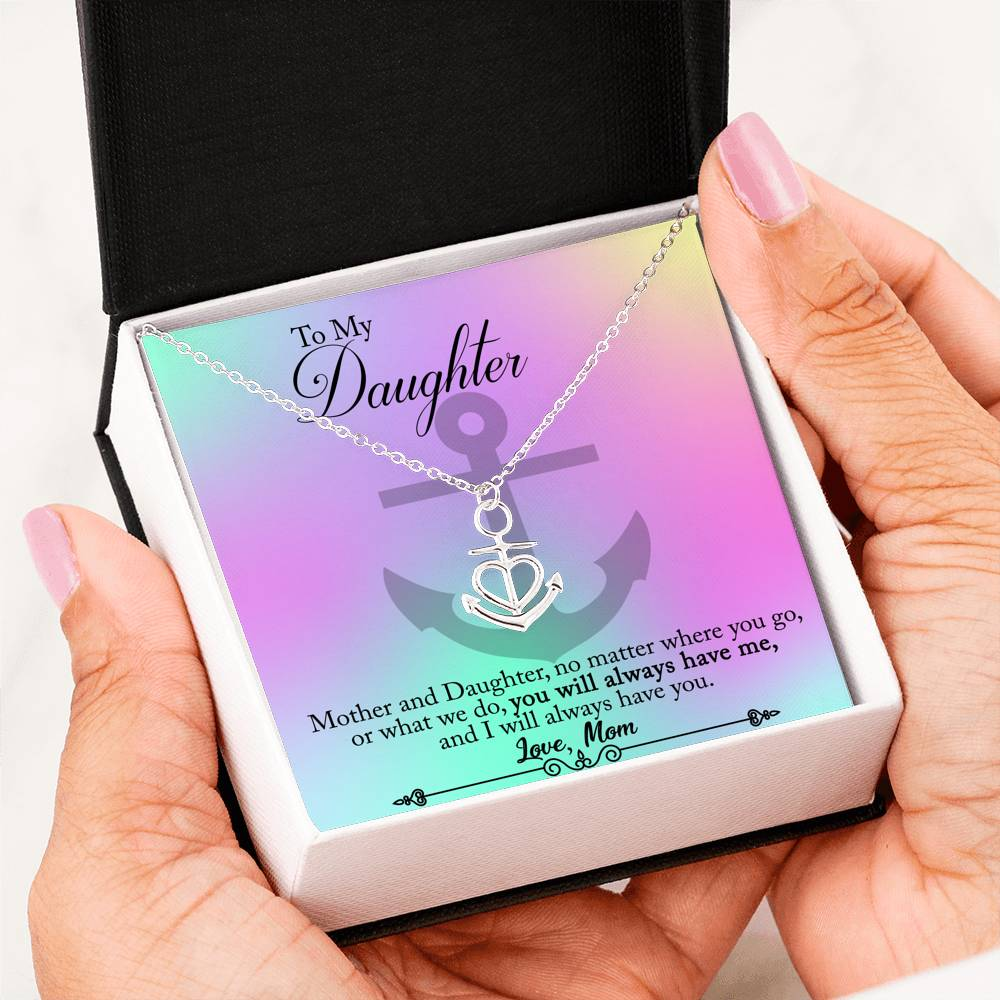 To My Daughter Anchor Necklace Jewelry Gift|You Always Have Me Love Mom Message