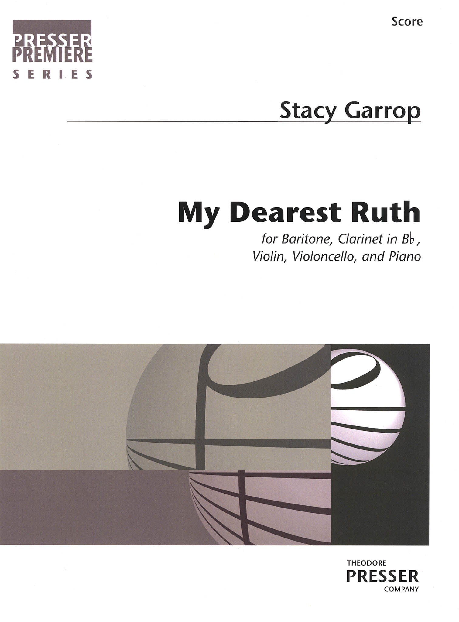 Stacy Garrop My Dearest Ruth for baritone, score Cover
